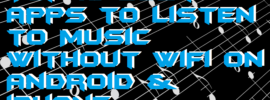 Top 10 Best apps to Listen to Music Without WiFi on Android & iPhone