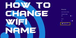How to Change WiFi Name on Windows PC/Laptop – Rename WiFi