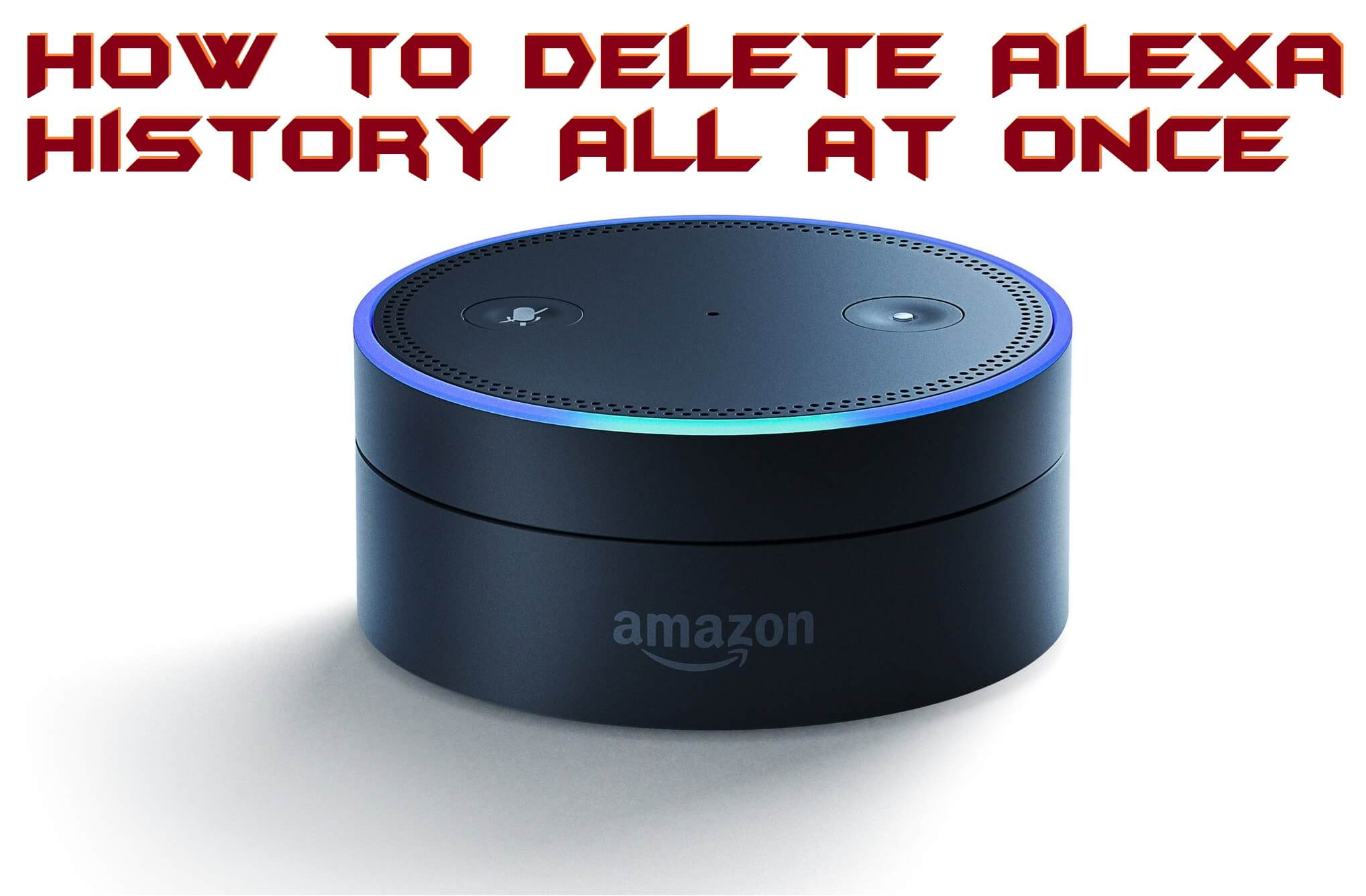 How to Delete Alexa History All at Once – 100% Working