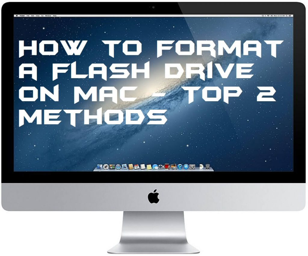 How to Format a Flash Drive on Mac - Top 2 Methods