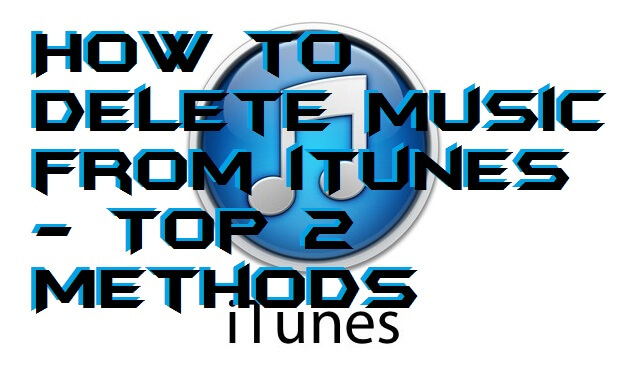 How to Delete Music from iTunes - Top 2 Methods
