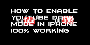 How to Enable YouTube Dark Mode in iPhone – 100% Working