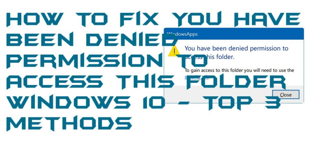 How to Fix You Have Been Denied Permission to Access This Folder windows 10 - Top 3 Methods