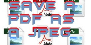 How to Save a PDF as a JPEG on Windows/Mac/Online/PC/Laptop – Top 5 Best Methods