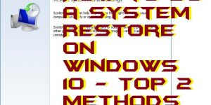 How to do a System Restore on Windows 10 – Top 2 Methods