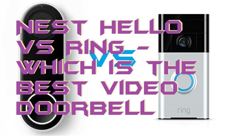 Nest Hello vs Ring - Which is the Best Video Doorbell-