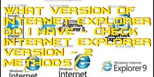 What Version of Internet Explorer Do I Have - Check Internet Explorer Version - 2 Methods