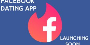 Facebook Dating App Launching Soon