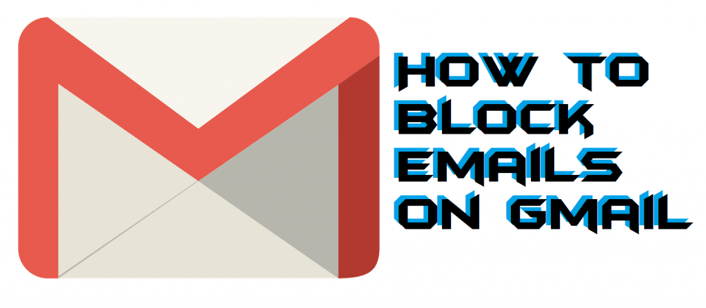 How to Block Emails on Gmail on Windows PC -Laptop-Android-iOS