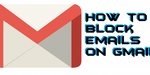 How to Block Emails on Gmail on Windows PC/Laptop, Android or iOS