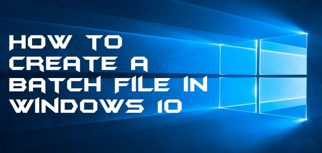 How to Create a Batch File in Windows 10 - 100% Working