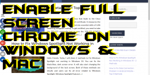 How to Enable Full Screen Chrome without any Software on Windows & Mac