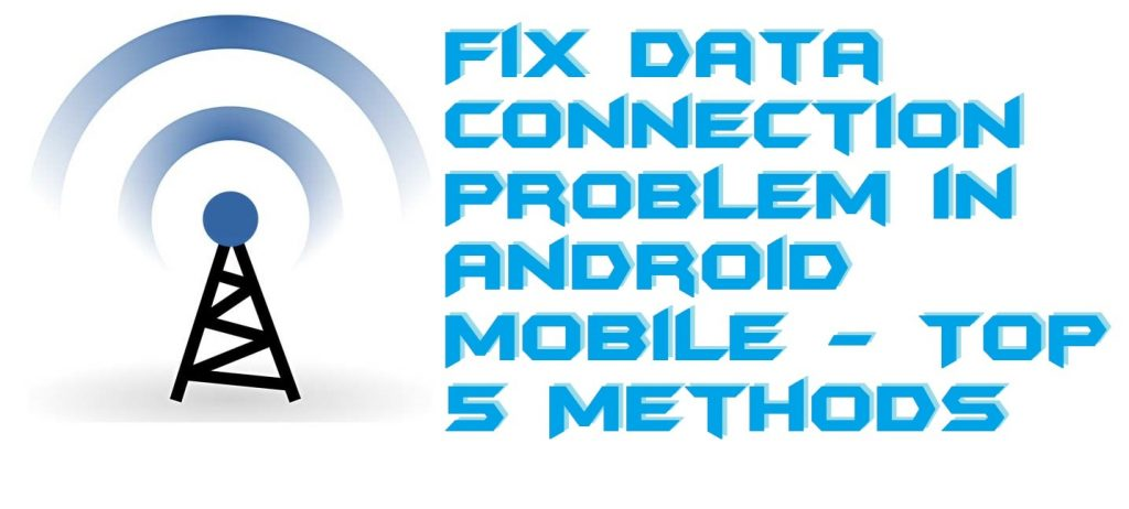 How to Fix Data Connection Problem in Android Mobile - Top 5 Methods