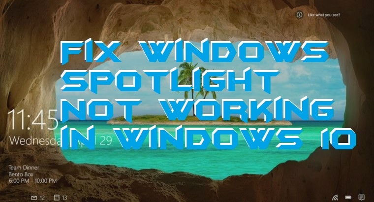 How to Fix Windows Spotlight Not Working in Windows 10