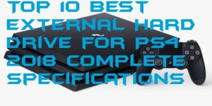 Top 10 Best External Hard Drive for PS4 – 2018 Complete Specifications