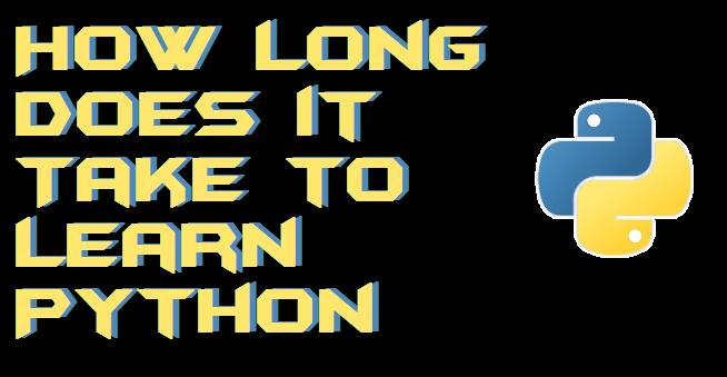 How Long Does it Take to Learn Python - Learn Python Quickly