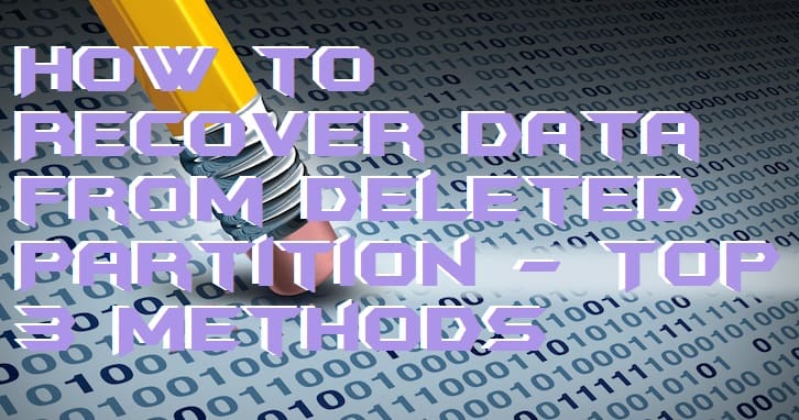 How to Recover Data from Deleted Partition - Top 3 Methods