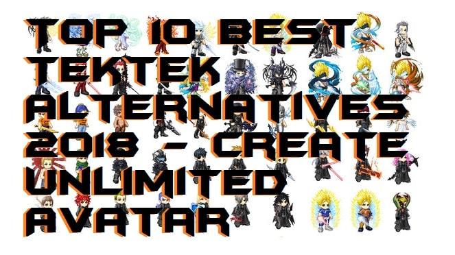 Top 10 Best Tektek Alternatives 2018 - Create Unlimited Avatar
