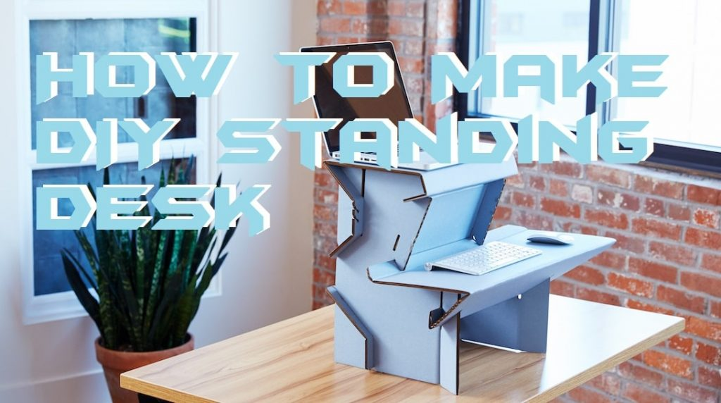 How To Make DIY Standing Desk