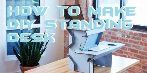 How To Make DIY Standing Desk