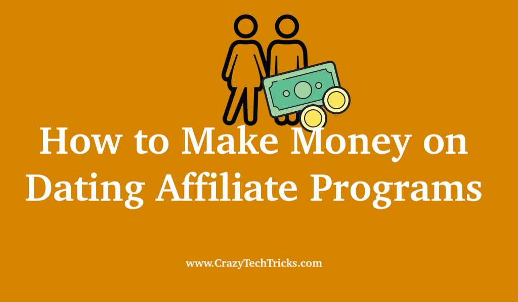 How to Make Money on Dating Affiliate Programs
