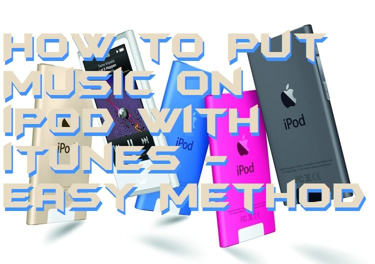 How to Put Music on iPod with iTunes - Easy Method