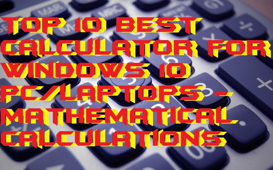 Top 10 Best Calculator for Windows 10 PC-Laptops - Mathematical Calculations