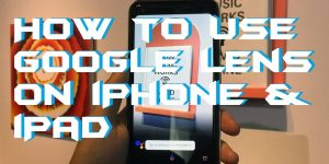 How to Use Google Lens on iPhone & iPad