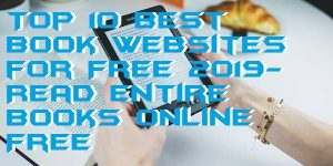 Top 10 Best Book Websites for Free 2019- Read Entire Books online Free