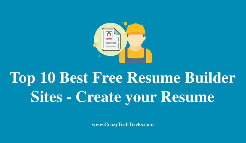 Top 10 Best Free Resume Builder Sites Create Your Resume Crazy Tech Tricks