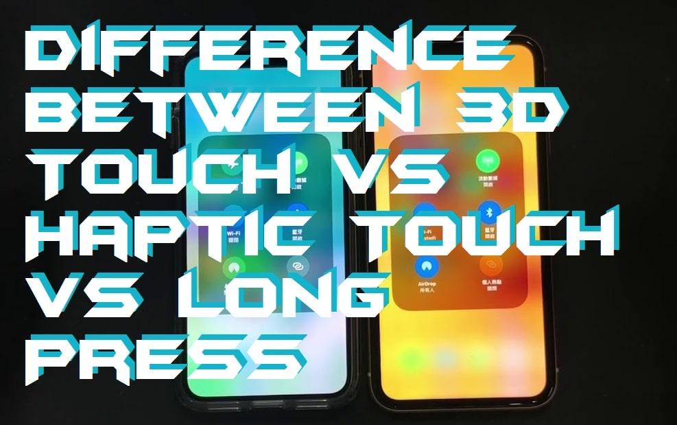 Difference Between 3D Touch vs Haptic Touch vs Long Press