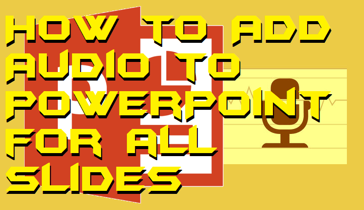 How to Add Audio to PowerPoint for all Slides - Voice Over Google Slides
