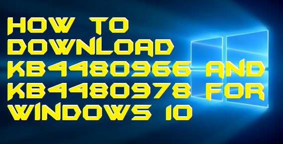 How to Download KB4480966 and KB4480978 for Windows 10
