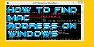 How to Find MAC Address on Windows 10, 8.1 & 8