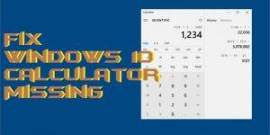 How to Fix Windows 10 Calculator Missing – 2 Best Methods