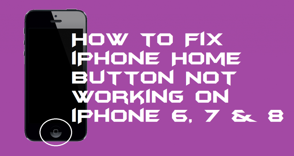 How to Fix iPhone Home Button Not Working on iPhone 6, 7 & 8