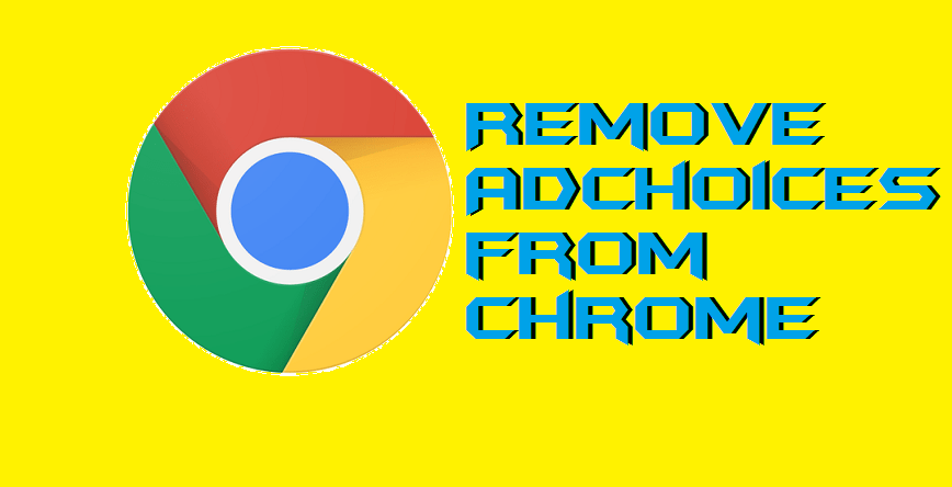 How to Remove AdChoices from Chrome Windows PC-Laptops - Delete AdChoices Virus