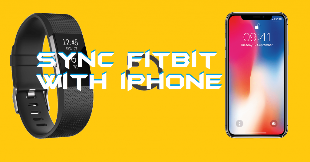 How to Sync Fitbit with iPhone - Complete Guide