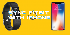 How to Sync Fitbit with iPhone – Complete Guide