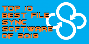 Top 10 Best File Sync Software of 2019 – Sync Folders Windows 10, 8.1 & 8