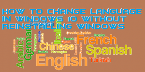 How to Change Language in Windows 10 Without Reinstalling Windows