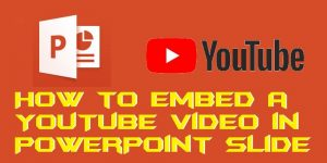 How to Embed a YouTube Video in PowerPoint Slide – Add Unlimited Videos