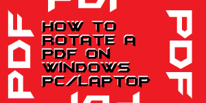 How to Rotate a PDF on Windows PC-Laptop - Rotate Page at Vertical or Horizontal
