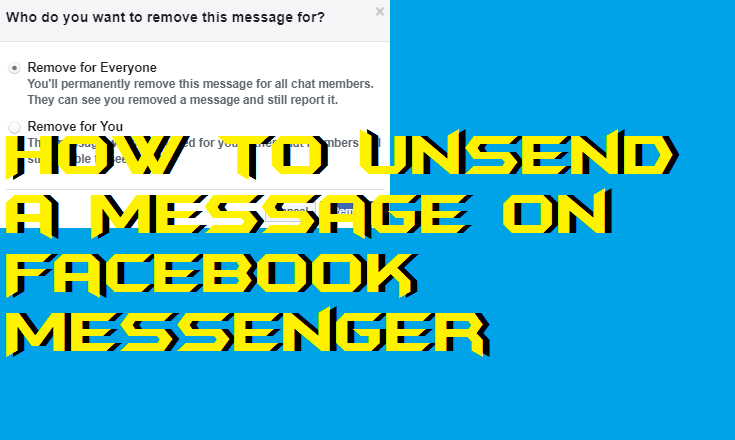 How to Unsend a Message on Facebook Messenger using Android, iPhone or Windows PC