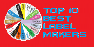 Top 10 Best Label Makers for 2019 – Use for Office or Home