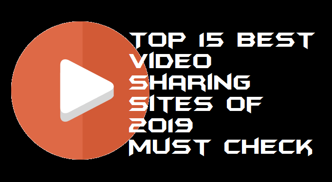 Top 15 Best Video Sharing Sites of 2019 - Must Check