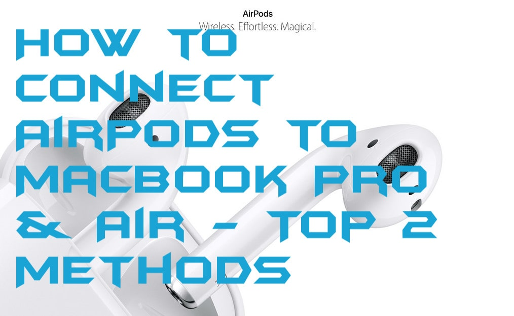 How to Connect AirPods to MacBook Pro & Air - Top 2 Methods-