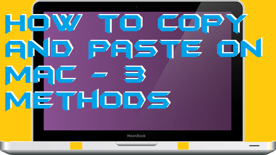 How to Copy and Paste on Mac - 3 Methods