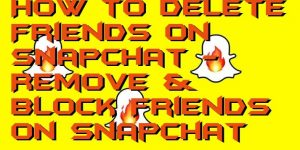 How to Delete Friends on Snapchat - Remove & Block Friends on Snapchat