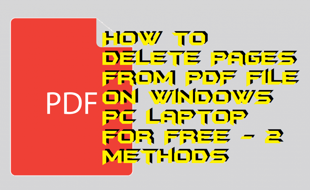 How to Delete Pages From PDF File on Windows PC Laptop for FREE - 2 Methods